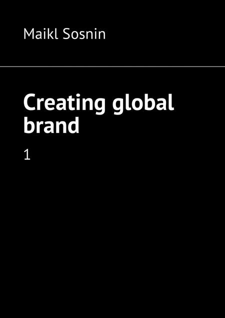 Creating global brand. 1