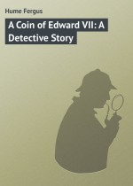 A Coin of Edward VII: A Detective Story