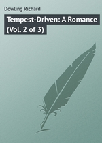 Tempest-Driven: A Romance (Vol. 2 of 3)