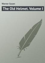 The Old Helmet. Volume I