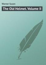 The Old Helmet. Volume II