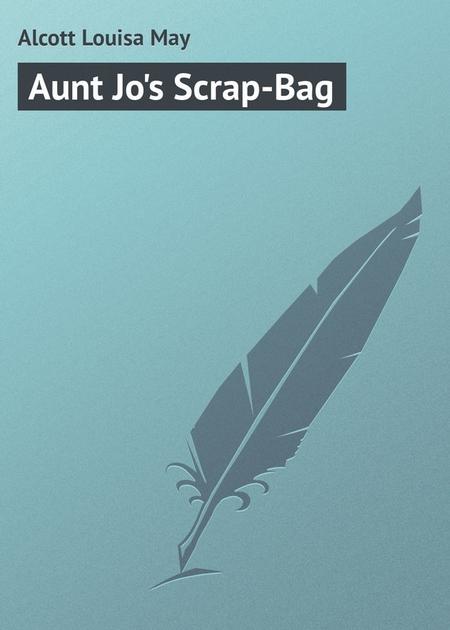 Aunt Jo`s Scrap-Bag