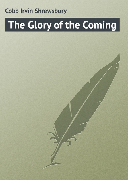 The Glory of the Coming