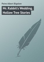 Mr. Rabbit`s Wedding. Hollow Tree Stories