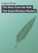 The Voice from the Void: The Great Wireless Mystery