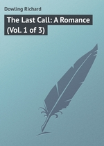 The Last Call: A Romance (Vol. 1 of 3)