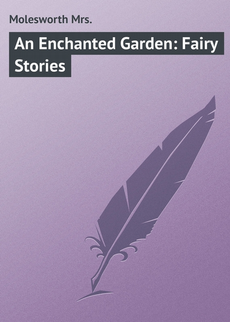 An Enchanted Garden: Fairy Stories