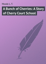 A Bunch of Cherries: A Story of Cherry Court School