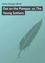 Out on the Pampas: or, The Young Settlers