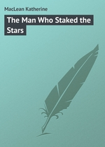 The Man Who Staked the Stars