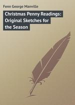 Christmas Penny Readings: Original Sketches for the Season