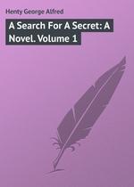 A Search For A Secret: A Novel. Volume 1