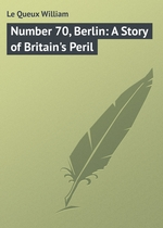 Number 70, Berlin: A Story of Britain`s Peril
