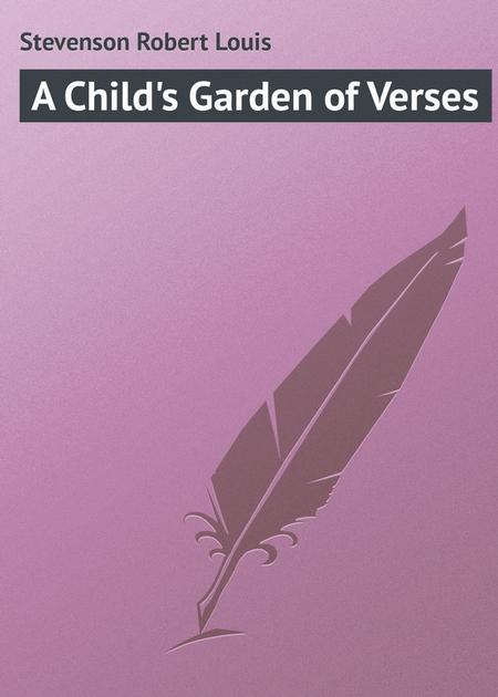 A Child`s Garden of Verses