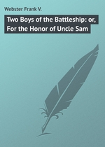 Two Boys of the Battleship: or, For the Honor of Uncle Sam