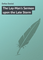 The Lay-Man`s Sermon upon the Late Storm