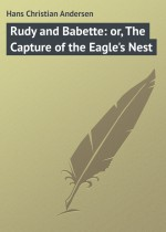 Rudy and Babette: or, The Capture of the Eagle`s Nest