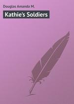 Kathie`s Soldiers