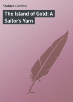 The Island of Gold: A Sailor`s Yarn