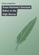Grace Harlowe`s Overland Riders in the High Sierras