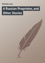 A Russian Proprietor, and Other Stories