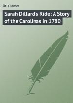 Sarah Dillard`s Ride: A Story of the Carolinas in 1780