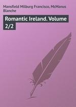 Romantic Ireland. Volume 2/2