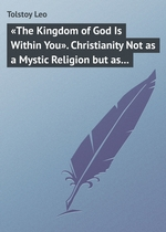 «The Kingdom of God Is Within You». Christianity Not as a Mystic Religion but as a New Theory of Life