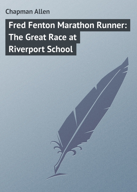 Fred Fenton Marathon Runner: The Great Race at Riverport School
