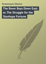 The Rover Boys Down East: or, The Struggle for the Stanhope Fortune