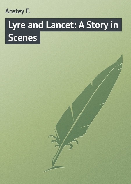 Lyre and Lancet: A Story in Scenes
