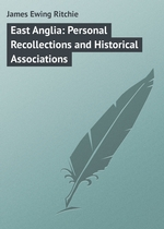 East Anglia: Personal Recollections and Historical Associations
