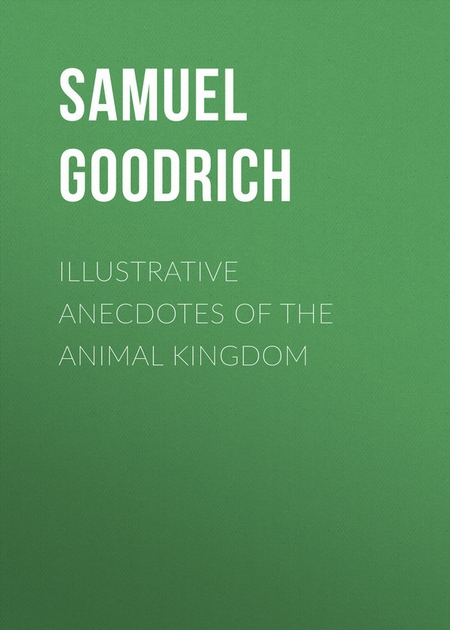 Illustrative Anecdotes of the Animal Kingdom
