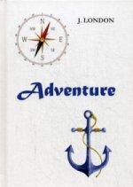 Adventure = Приключения: на англ.яз