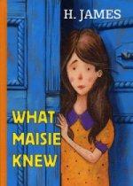 James Henry. What Maisie Knew = Что знала Мейзи: роман на англ.яз 150x210