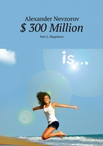$ 300Million. Part2. Happiness