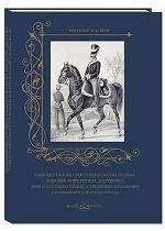 Обмундирование и вооружение карабинерных, егерских, кирасирских, драгунских, конно-егерских полков и стрелковых батальонов с 20 ноября 1825 по 18 февр