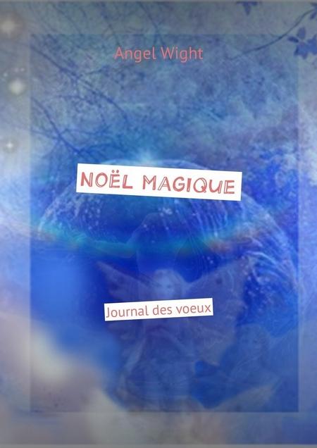 Nol magique. Journal des voeux