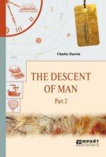 The descent of man in 2 p . Part 2. Происхождение человека. В 2 ч. Часть 2
