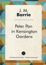 Peter Pan in Kensington Gardens = Питер Пэн в