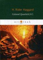 Colonel Quaritch,V.C. = Полковник Куарич, В.К.: роман на англ.яз