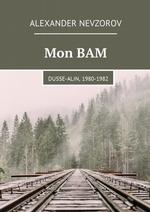 Mon BAM. Dusse-Alin, 1980-1982