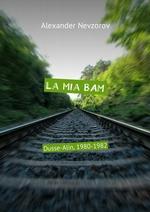 La mia BAM. Dusse-Alin, 1980-1982