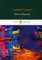 Tales of Hearsay = Сборник: Черный штурман, Князь Римский, Душа воина, История: кн. на англ.яз. Conrad J