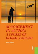 MANAGEMENT IN ACTION: A COURSE OF GLOBAL ENGLISH (ДЛЯ БАКАЛАВРОВ)
