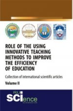 ROLE OF THE USING INNOVATIVE TEACHING METHODS TO IMPROVE THE EFFICIENCY OF EDUCATION (COLLECTION OF INTERNATIONAL SCIENTIFIC ARTICLES) VOLUME 2