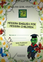 Modern English for Modern Children. With Professor Froggie