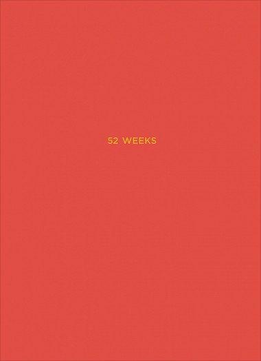 52 weeks / 52 недели для наблюдения за собой: Ежедневник
