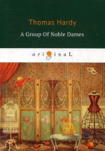 A Group of Noble Dames = Группа благородных дам: кн. на англ.яз