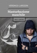Masturbazione maschile. Pro e contro